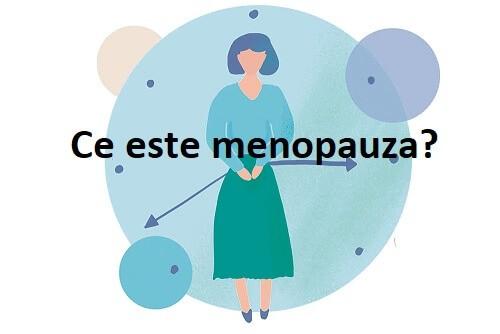 Tot ce trebuie sa stii despre Menopauza: Simptome, Cauze, Tratament