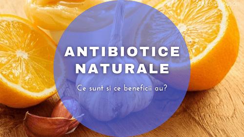 Antibiotice naturale: beneficii si utilizari