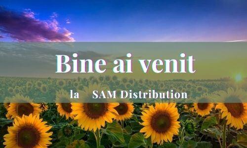 """Bine ati venit la """"SAM Distribution"""""""