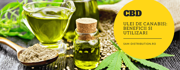Beneficii si utilizari ale uleiului de canabis (CBD oil)