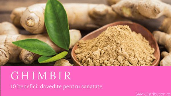 Ghimbir: beneficii, utilizari si proprietati terapeutice