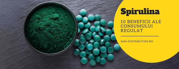 Spirulina - 10 beneficii ale consumului regulat